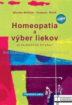 Michéle Boiron, Francois Roux: Homeopatia a výber liekov cena od 240 Kč