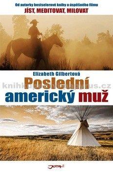 Elizabeth Gilbert: Poslední americký muž cena od 211 Kč