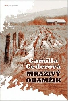 Camilla Ceder: Mrazivý okamžik - Nord krimi cena od 247 Kč