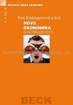 Eva Kislingerová: Nová ekonomika cena od 506 Kč