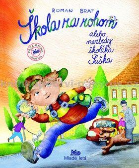 Roman Brat: Škola za rohom alebo nezbedy školáka Šuška cena od 115 Kč