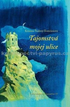Kristina Šudová Tomčániová: Tajomstvá mojej ulice cena od 229 Kč