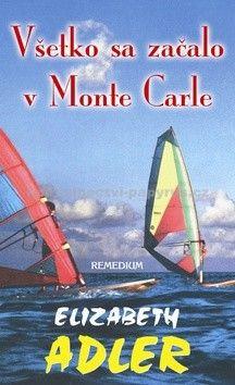 Elizabeth Adler: Všetko sa začalo v Monte Carle cena od 247 Kč