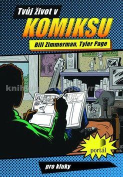 Bill Zimmerman, Tyler Page: Tvůj život v komiksu cena od 145 Kč