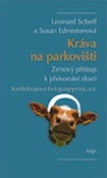 Susan Edmistonová, Leonard Scheff: Kráva na parkovišti cena od 150 Kč