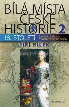 Jiří Bílek: Bílá místa české historie 2 cena od 239 Kč