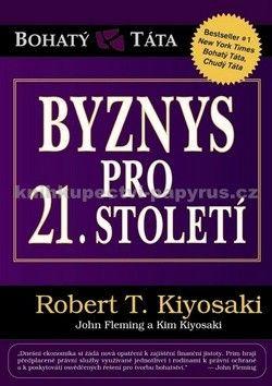 Robert T. Kiyosaki: Byznys pro 21. století cena od 190 Kč