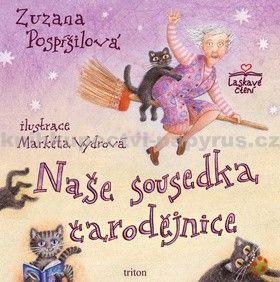 Zuzana Pospíšilová: Naše sousedka čarodějnice cena od 249 Kč
