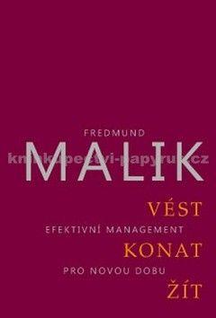 Fredmund Malik: Vést, konat, žít cena od 110 Kč