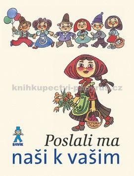 Mária Ďuríčková: Poslali ma naši k vašim cena od 134 Kč