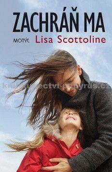 Lisa Scottoline: Zachráň ma cena od 209 Kč