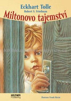 Eckhart Tolle, Robert S. Friedman: Miltonovo tajemství cena od 122 Kč