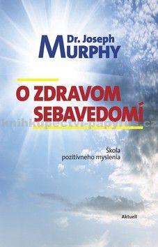Joseph Murphy: O zdravom sebavedomí cena od 156 Kč