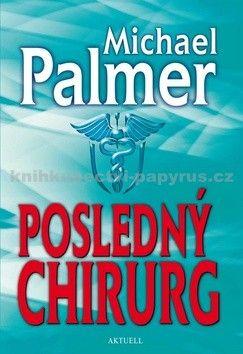 Michael Palmer: Posledný chirurg cena od 234 Kč