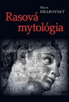 Milan Hrabovský: Rasová mytológia cena od 159 Kč