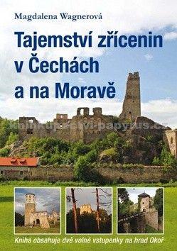Magdalena Wagnerová: Tajemství zřícenin v Čechách a na Moravě cena od 186 Kč