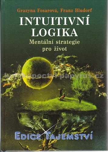 Grazyna Fosar, Franz Bludorf: Intuitivní logika cena od 215 Kč
