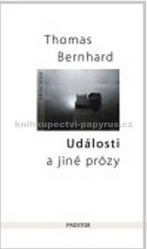 Thomas Bernhard: Události a jiné prózy cena od 205 Kč