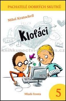 Miloš Kratochvíl, Milan Starý: Klofáci - Pachatelé dobrých skutků 5 cena od 185 Kč