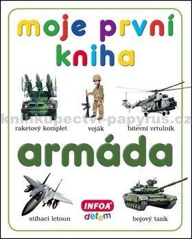 Kolektiv autorů: Moje první kniha Armáda cena od 98 Kč