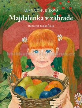 Alena Chudíková: Majdalenka v záhrade cena od 115 Kč