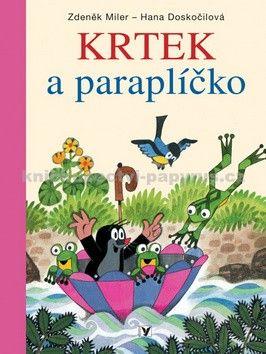 Zdeněk Miler, Hana Doskočilová: Krtek a paraplíčko cena od 159 Kč