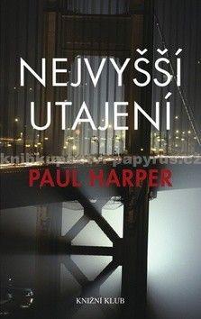 Paul Harper: Nejvyšší utajení cena od 155 Kč
