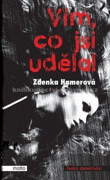 Zdenka Hamerová: Vím, co jsi udělal cena od 159 Kč
