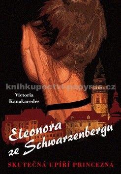 Victoria Kanakaredes: Eleonora ze Schwarzenbergu cena od 189 Kč