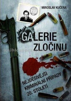 Miroslav Kučera: Galerie zločinu cena od 242 Kč