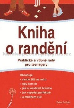 Erika Stalder: Kniha o randění - Praktické a vtipné rady pro teenagery cena od 61 Kč