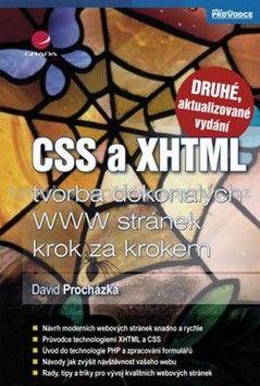 David Procházka: CSS a XHTML - tvorba dokonalých WWW stránek krok za krokem - 2. vydání cena od 218 Kč