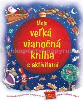 Svojtka Moja veľká vianočná kniha s aktivitami cena od 151 Kč