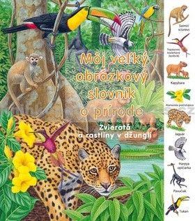 Zvieratká a rastliny v púšti - Môj veľký obrázkový slovník cena od 113 Kč