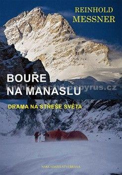Reinhold Messner: Bouře na Manaslu - Drama na střeše světa cena od 330 Kč