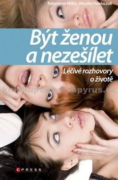 Katarzyna Miller, Monika Pawluczuk: Být ženou a nezešílet cena od 189 Kč