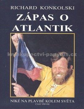 Richard Konkolski: Zápas o Atlantik - Plavby za dobrodružstvím + DVD Sám přes Atlantik! cena od 450 Kč