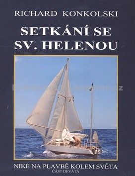 Richard Konkolski: Setkání se Sv.Helenou - Plavby za dobrodružstvím + DVD Mys Dobré naděje! cena od 344 Kč