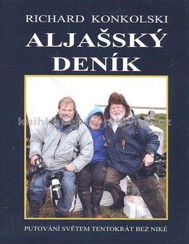 Richard Konkolski: Aljašský deník - Plavby za dobrodružstvím + DVD Osamělý mořeplavec! cena od 419 Kč