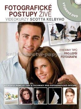Scott Kelby: Fotografické postupy živě cena od 490 Kč
