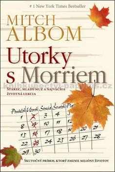 Mitch Albom: Utorky s Morriem cena od 218 Kč