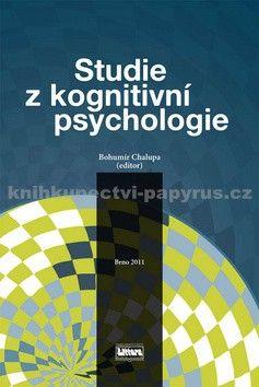 Bohumír Chalupa: Studie z kognitivní psychologie cena od 143 Kč