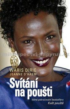 Waris Dirie, Jeanne D´Haem: Svítání na poušti cena od 191 Kč