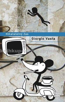 Giorgio Vasta: Hmatatelný čas cena od 221 Kč