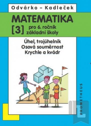 Oldřich Odvárko: Matematika pro 6. roč. ZŠ - 3.díl (Úhel, trojúhelník...) - 3. vydání cena od 92 Kč