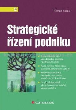 Roman Zuzák: Strategické řízení podniku cena od 218 Kč