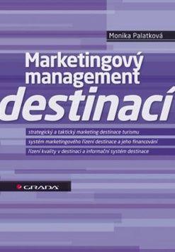 Monika Palatková: Marketingový management destinací cena od 227 Kč