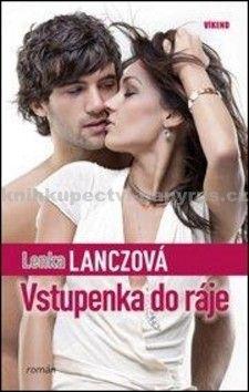 Lenka Lanczová: Vstupenka do ráje cena od 167 Kč