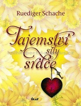 Ruediger Schache: Tajemství síly srdce cena od 239 Kč