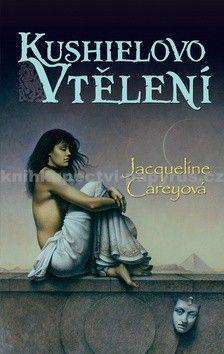 Jacqueline Carey: Kushielovo vtělení - kniha třetí cena od 257 Kč